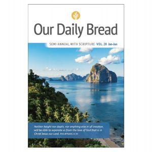 Our Daily Bread Semi Annual Vol. 28 (Jan-June)