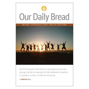 Our Daily Bread Introductory Youth Edition