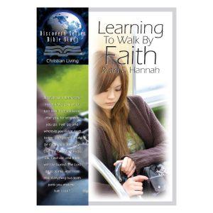 Ruth & Hannah: Learning To Walk By Faith