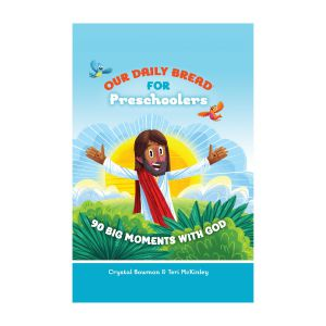 Our Daily Bread For Preschoolers