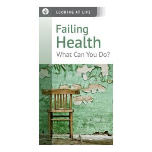 Failing Health: What Can  You Do?